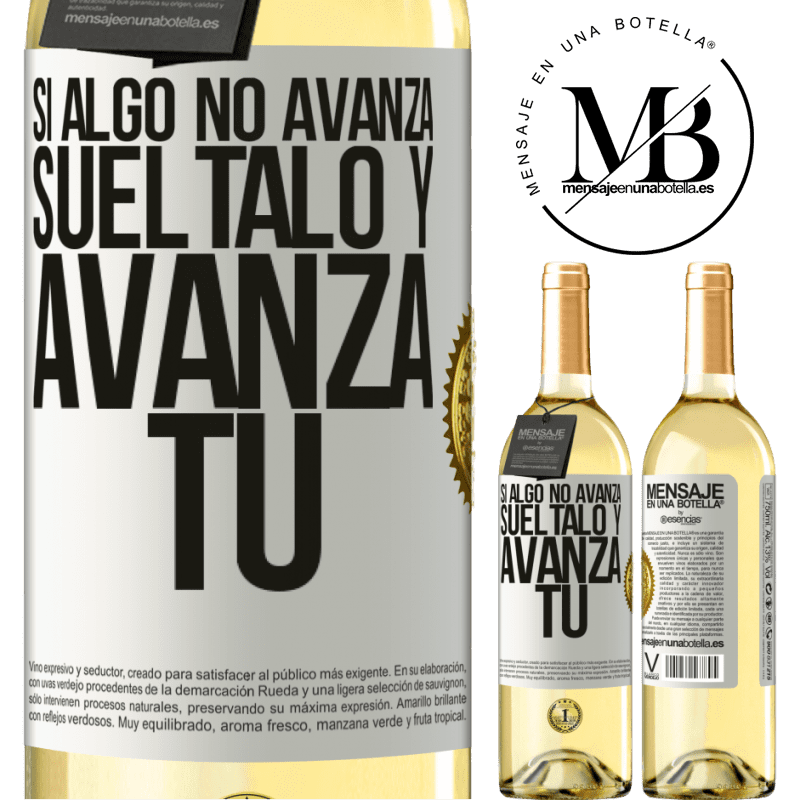 24,95 € Envío gratis | Vino Blanco Edición WHITE Si algo no avanza, suéltalo y avanza tú Etiqueta Blanca. Etiqueta personalizable Vino joven Cosecha 2020 Verdejo