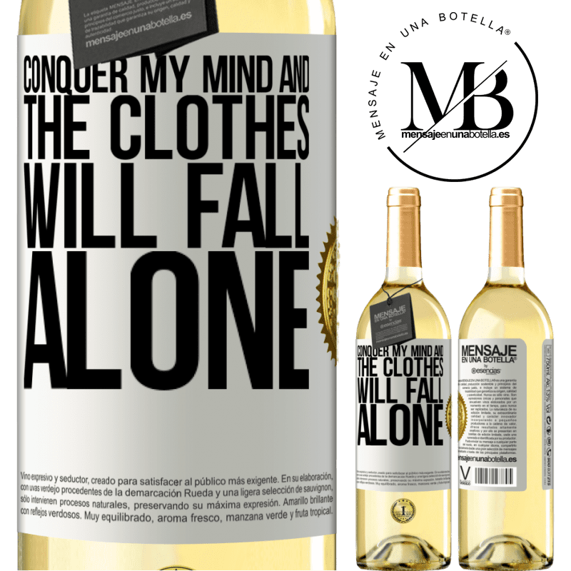24,95 € Free Shipping | White Wine WHITE Edition Conquer my mind and the clothes will fall alone White Label. Customizable label Young wine Harvest 2020 Verdejo