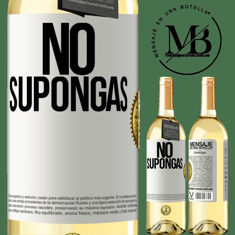 24,95 € Envío gratis   Vino Blanco Edición WHITE No supongas Etiqueta Blanca. Etiqueta personalizable Vino joven Cosecha 2020 Verdejo