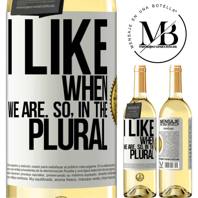 24,95 € Free Shipping | White Wine WHITE Edition I like when we are. So in the plural White Label. Customizable label Young wine Harvest 2020 Verdejo