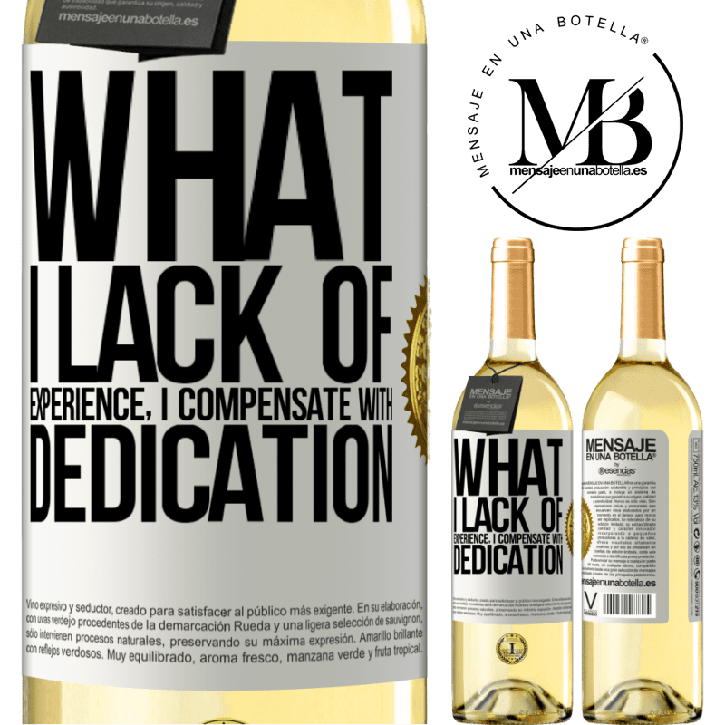 24,95 € Free Shipping | White Wine WHITE Edition What I lack of experience I compensate with dedication White Label. Customizable label Young wine Harvest 2020 Verdejo