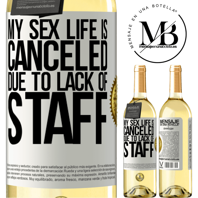 24,95 € Free Shipping   White Wine WHITE Edition My sex life is canceled due to lack of staff White Label. Customizable label Young wine Harvest 2020 Verdejo