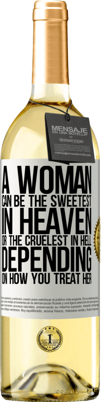 24,95 € Free Shipping   White Wine WHITE Edition A woman can be the sweetest in heaven, or the cruelest in hell, depending on how you treat her White Label. Customizable label Young wine Harvest 2020 Verdejo