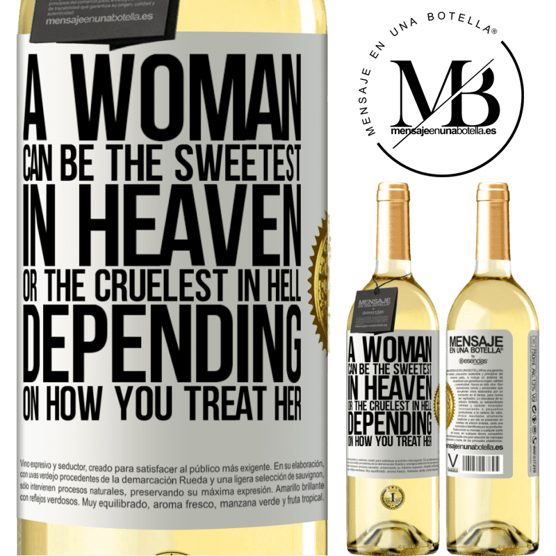24,95 € Free Shipping | White Wine WHITE Edition A woman can be the sweetest in heaven, or the cruelest in hell, depending on how you treat her White Label. Customizable label Young wine Harvest 2020 Verdejo