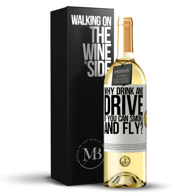 24,95 € Free Shipping | White Wine WHITE Edition why drink and drive if you can smoke and fly? White Label. Customizable label Young wine Harvest 2020 Verdejo