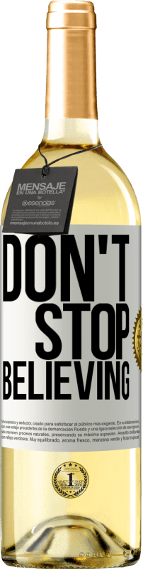 24,95 € Free Shipping | White Wine WHITE Edition Don't stop believing White Label. Customizable label Young wine Harvest 2020 Verdejo