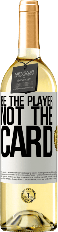 24,95 € Free Shipping | White Wine WHITE Edition Be the player, not the card White Label. Customizable label Young wine Harvest 2020 Verdejo