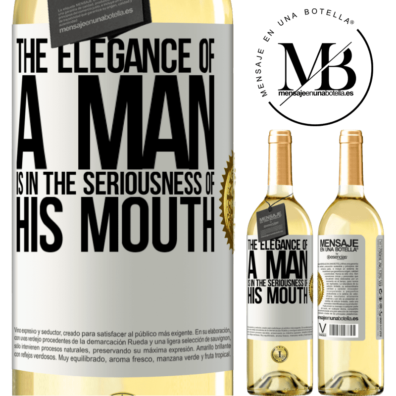 24,95 € Free Shipping | White Wine WHITE Edition The elegance of a man is in the seriousness of his mouth White Label. Customizable label Young wine Harvest 2020 Verdejo