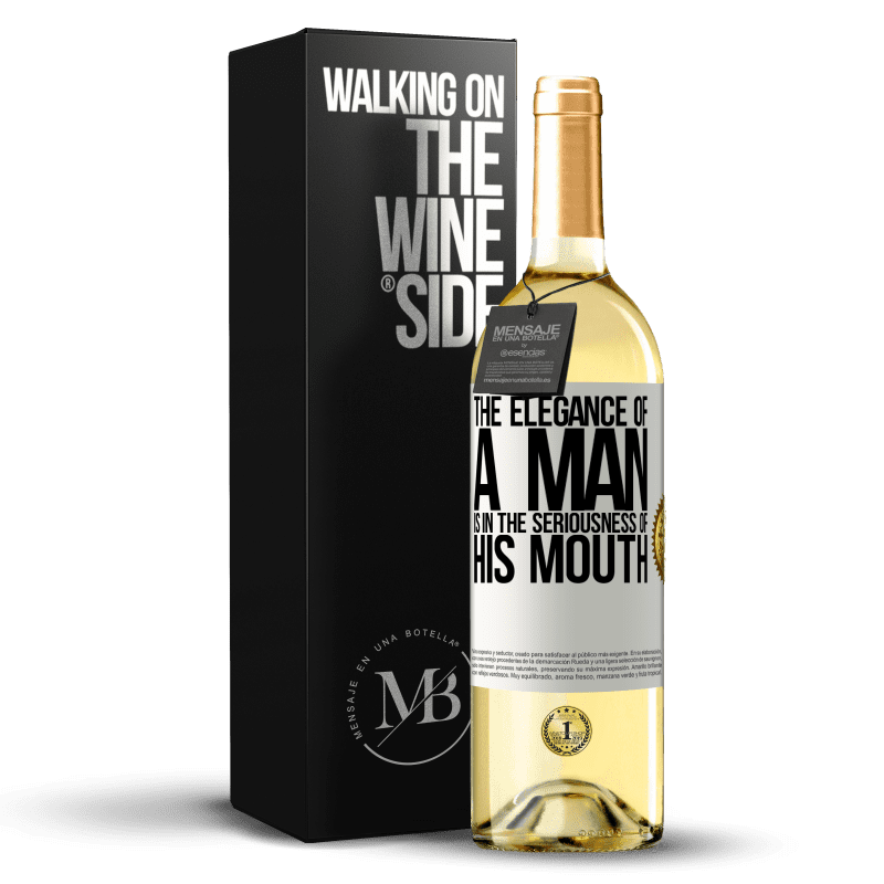 24,95 € Free Shipping   White Wine WHITE Edition The elegance of a man is in the seriousness of his mouth White Label. Customizable label Young wine Harvest 2020 Verdejo