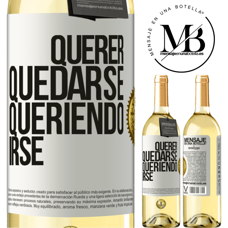 24,95 € Envío gratis | Vino Blanco Edición WHITE Querer quedarse queriendo irse Etiqueta Blanca. Etiqueta personalizable Vino joven Cosecha 2020 Verdejo