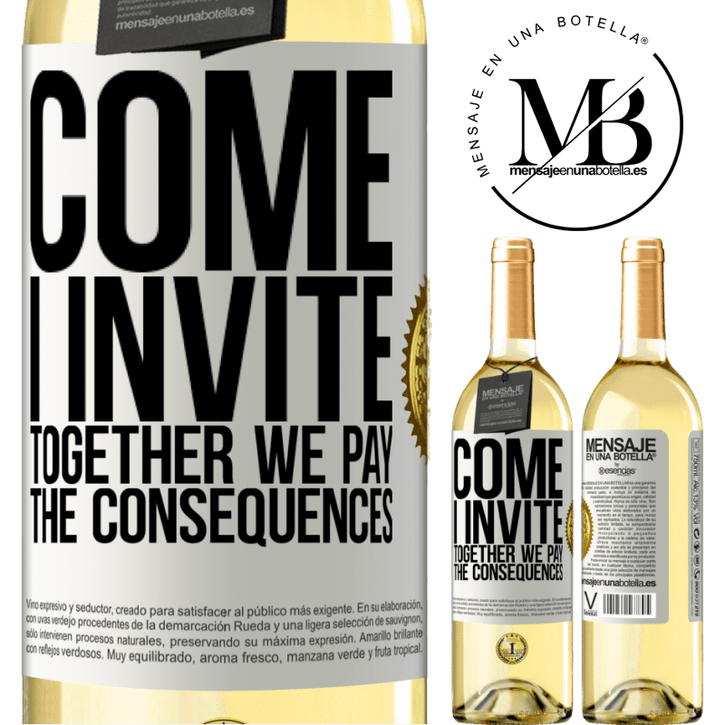 24,95 € Free Shipping | White Wine WHITE Edition Come, I invite, together we pay the consequences White Label. Customizable label Young wine Harvest 2020 Verdejo