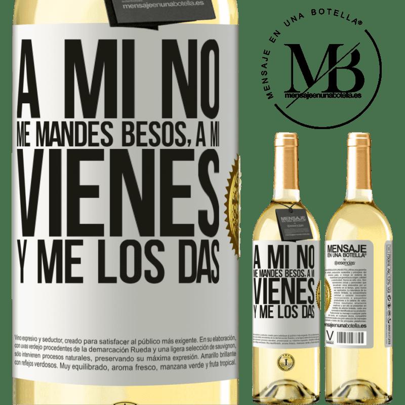 24,95 € Envoi gratuit   Vin blanc Édition WHITE Ne m'envoie pas de baisers, tu viens me les donner Étiquette Blanche. Étiquette personnalisable Vin jeune Récolte 2020 Verdejo