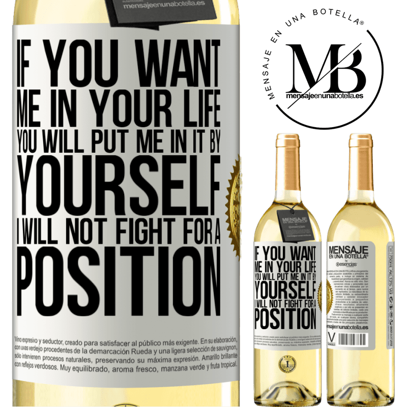 24,95 € Free Shipping | White Wine WHITE Edition If you love me in your life, you will put me in it yourself. I will not fight for a position White Label. Customizable label Young wine Harvest 2020 Verdejo