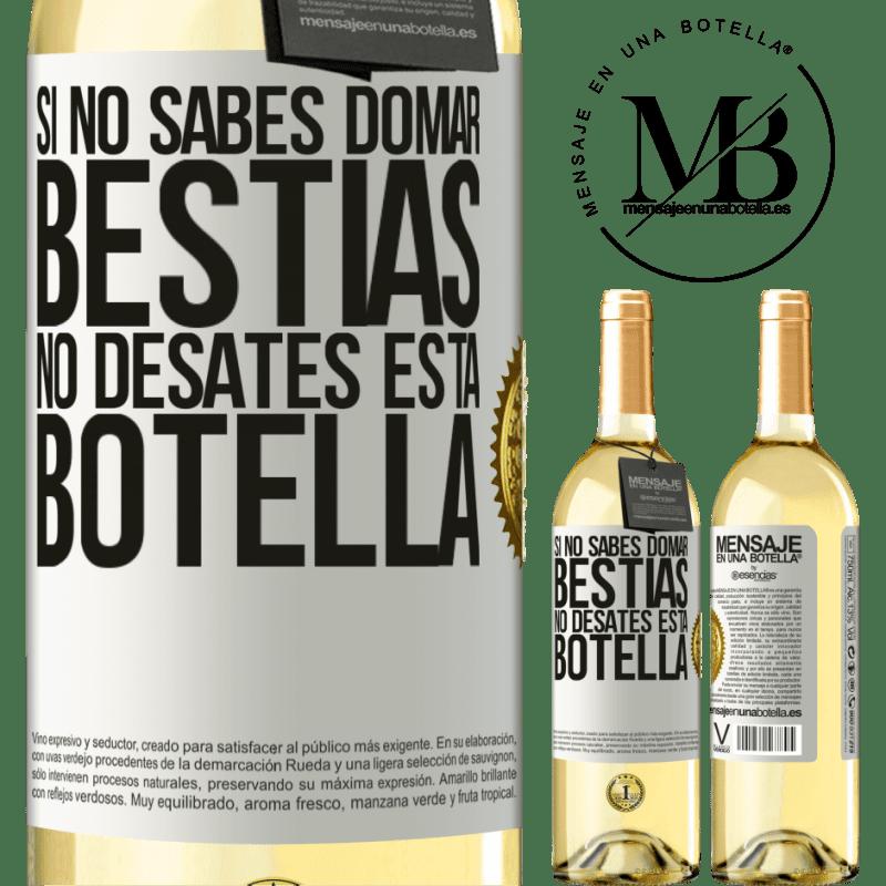 24,95 € Envoi gratuit   Vin blanc Édition WHITE Si vous ne savez pas comment dompter les bêtes, ne détachez pas cette bouteille Étiquette Blanche. Étiquette personnalisable Vin jeune Récolte 2020 Verdejo