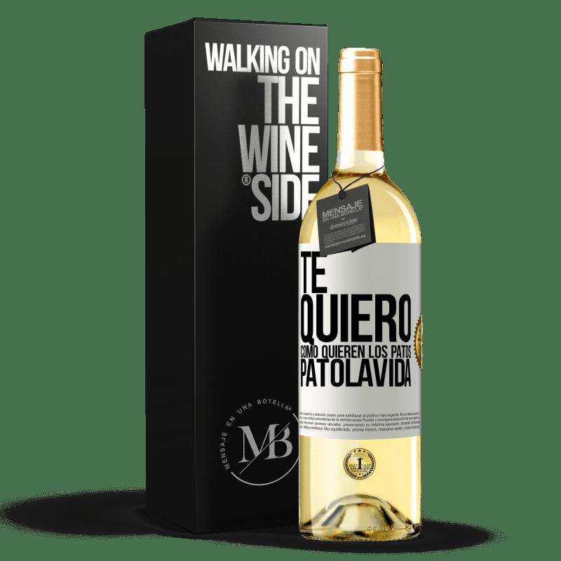 24,95 € Free Shipping | White Wine WHITE Edition TE QUIERO, como quieren los patos. PATOLAVIDA White Label. Customizable label Young wine Harvest 2020 Verdejo