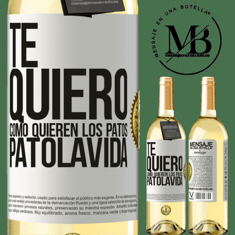 24,95 € Envoi gratuit | Vin blanc Édition WHITE TE QUIERO, como quieren los patos. PATOLAVIDA Étiquette Blanche. Étiquette personnalisable Vin jeune Récolte 2020 Verdejo