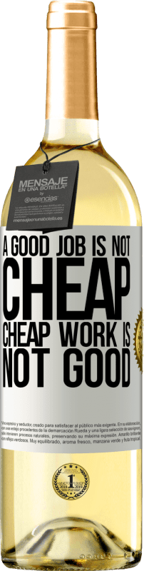 «A good job is not cheap. Cheap work is not good» WHITE Edition