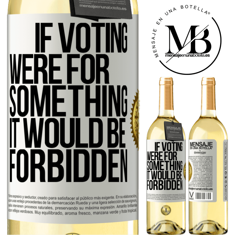 24,95 € Free Shipping | White Wine WHITE Edition If voting were for something it would be forbidden White Label. Customizable label Young wine Harvest 2020 Verdejo