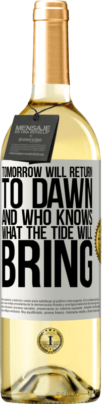 24,95 € Free Shipping | White Wine WHITE Edition Tomorrow will return to dawn and who knows what the tide will bring White Label. Customizable label Young wine Harvest 2020 Verdejo