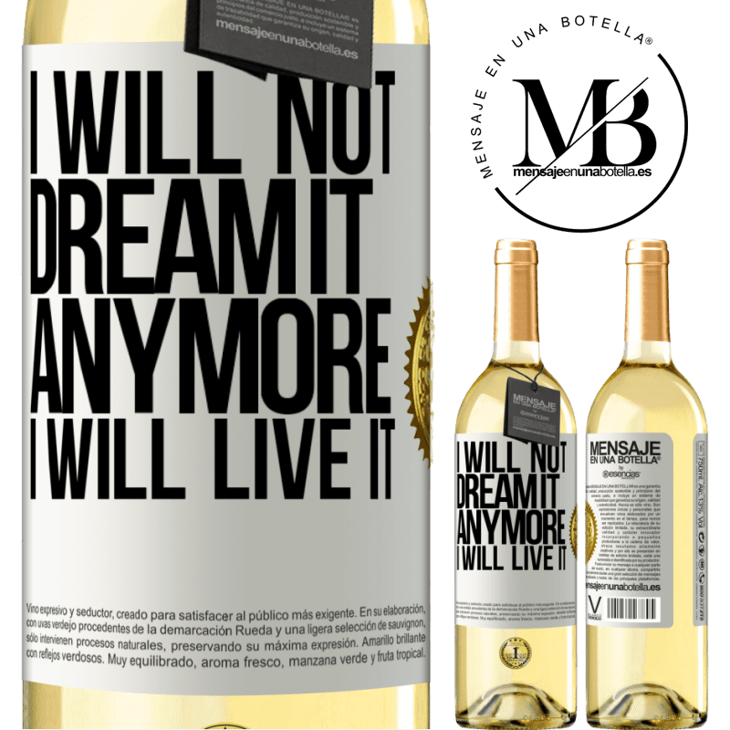 24,95 € Free Shipping | White Wine WHITE Edition I will not dream it anymore. I will live it White Label. Customizable label Young wine Harvest 2020 Verdejo