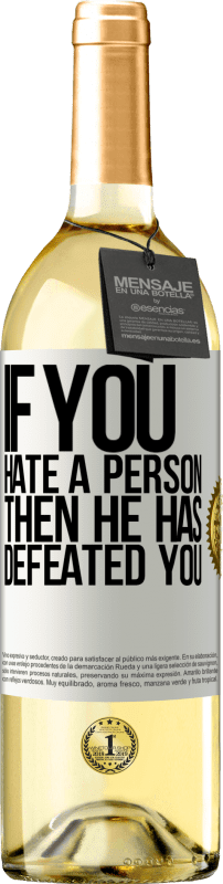 «If you hate a person, then he has defeated you» WHITE Edition