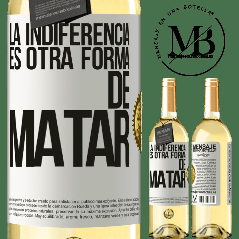 24,95 € Envoi gratuit | Vin blanc Édition WHITE L'indifférence est une autre façon de tuer Étiquette Blanche. Étiquette personnalisable Vin jeune Récolte 2020 Verdejo