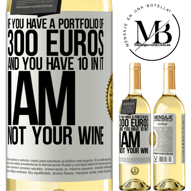 24,95 € Free Shipping | White Wine WHITE Edition If you have a portfolio of 300 euros and you have 10 in it, I am not your wine White Label. Customizable label Young wine Harvest 2020 Verdejo