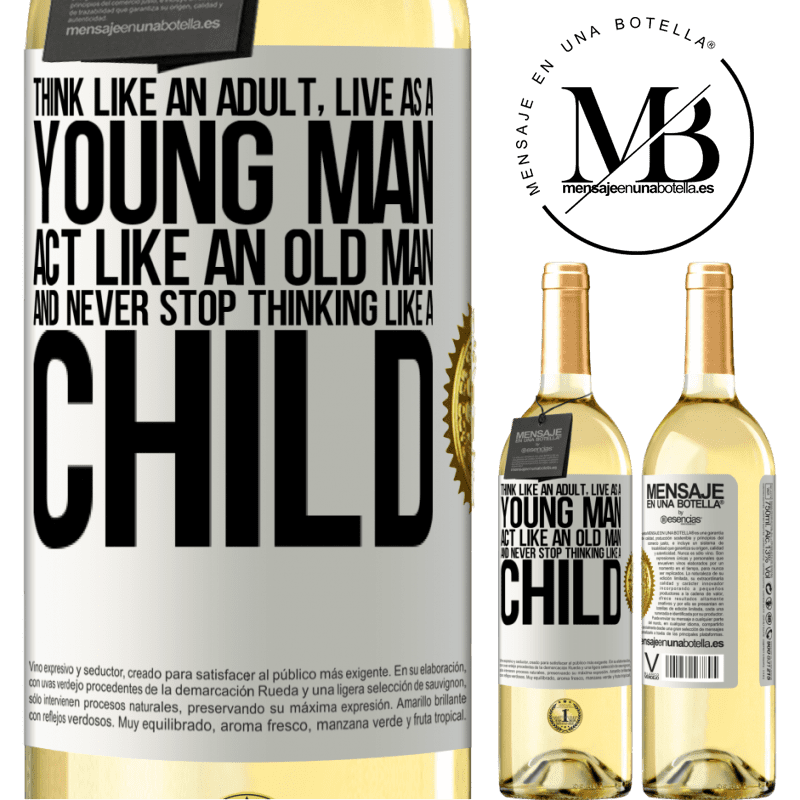 24,95 € Free Shipping | White Wine WHITE Edition Think like an adult, live as a young man, act like an old man and never stop thinking like a child White Label. Customizable label Young wine Harvest 2020 Verdejo