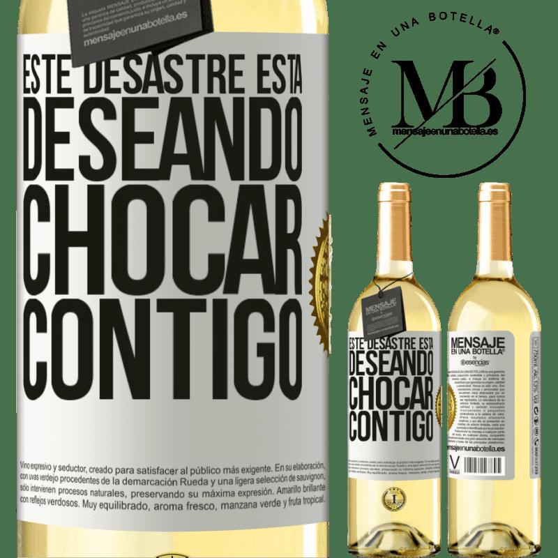 24,95 € Envío gratis | Vino Blanco Edición WHITE Este desastre está deseando chocar contigo Etiqueta Blanca. Etiqueta personalizable Vino joven Cosecha 2020 Verdejo