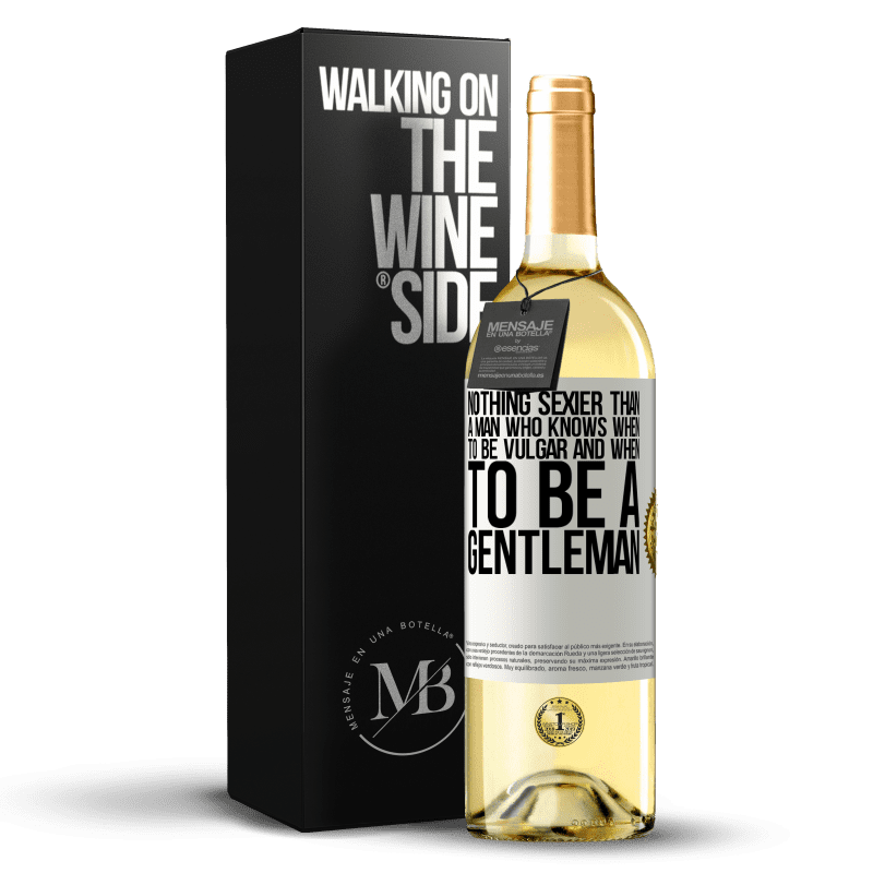 24,95 € Free Shipping   White Wine WHITE Edition Nothing sexier than a man who knows when to be vulgar and when to be a gentleman White Label. Customizable label Young wine Harvest 2020 Verdejo