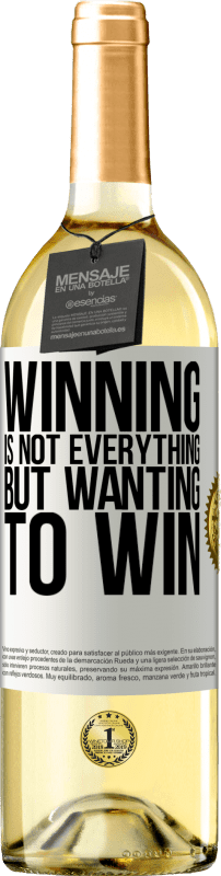 24,95 € Free Shipping   White Wine WHITE Edition Winning is not everything, but wanting to win White Label. Customizable label Young wine Harvest 2020 Verdejo