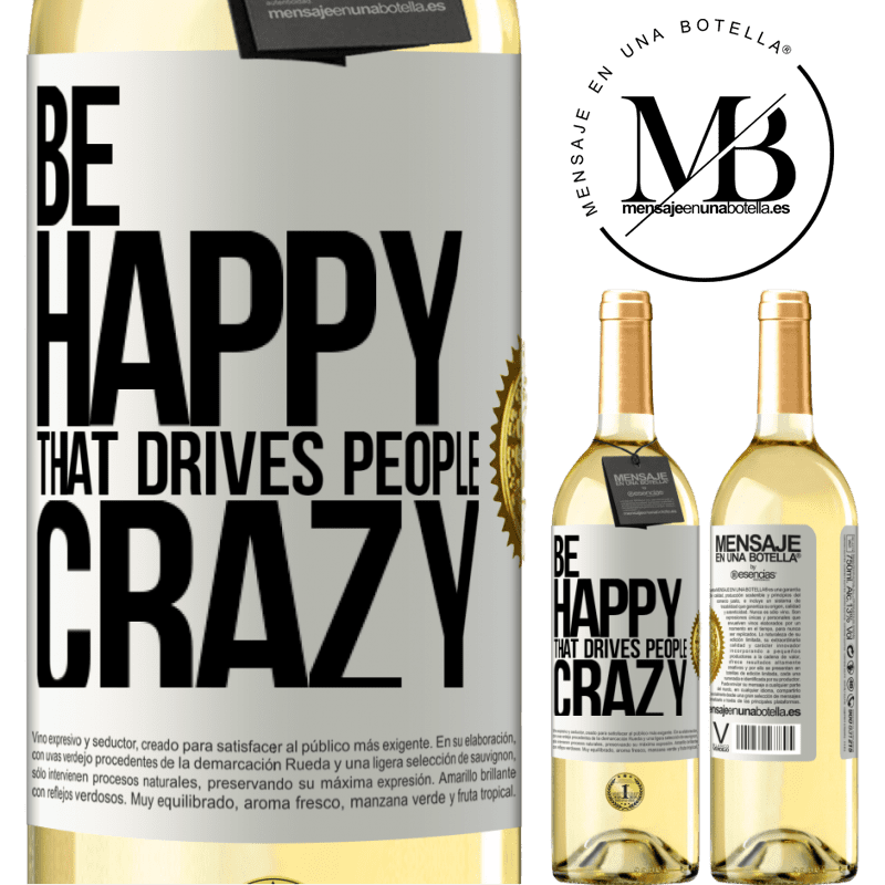 24,95 € Free Shipping | White Wine WHITE Edition Be happy. That drives people crazy White Label. Customizable label Young wine Harvest 2020 Verdejo