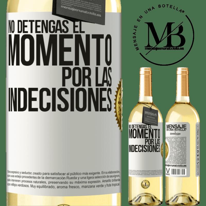24,95 € Envío gratis | Vino Blanco Edición WHITE No detengas el momento por las indecisiones Etiqueta Blanca. Etiqueta personalizable Vino joven Cosecha 2020 Verdejo