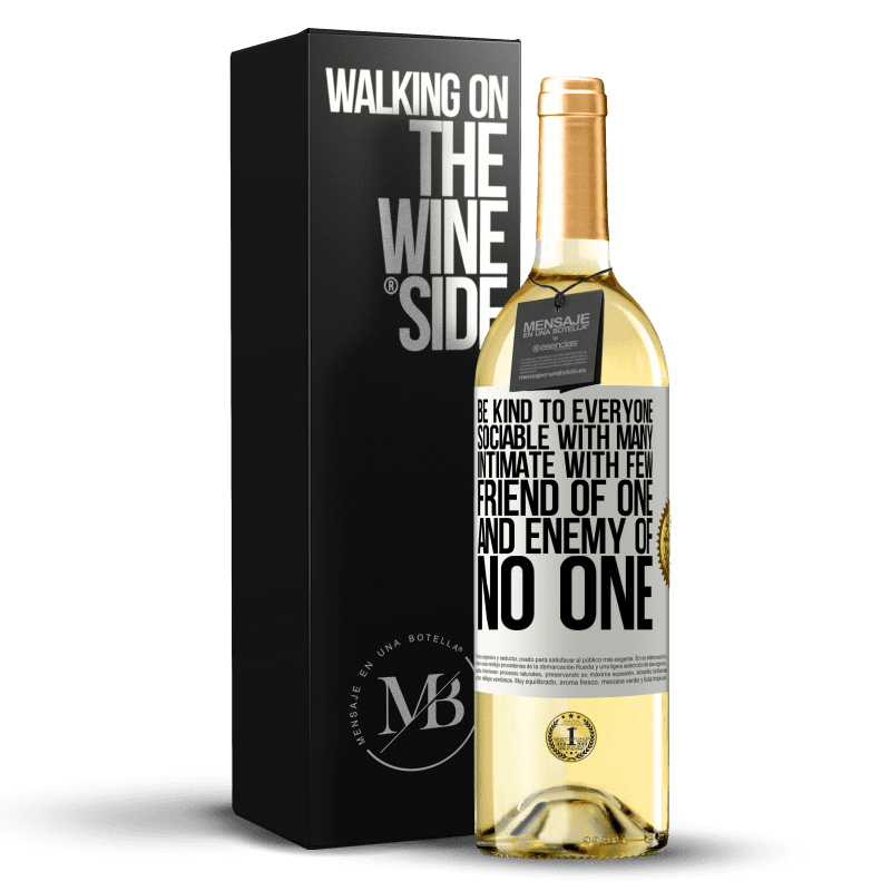24,95 € Free Shipping   White Wine WHITE Edition Be kind to everyone, sociable with many, intimate with few, friend of one, and enemy of no one White Label. Customizable label Young wine Harvest 2020 Verdejo