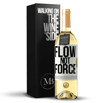 «Flow, not force» WHITE Edition