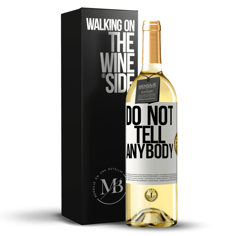 24,95 € Free Shipping | White Wine WHITE Edition Do not tell anybody White Label. Customizable label Young wine Harvest 2020 Verdejo