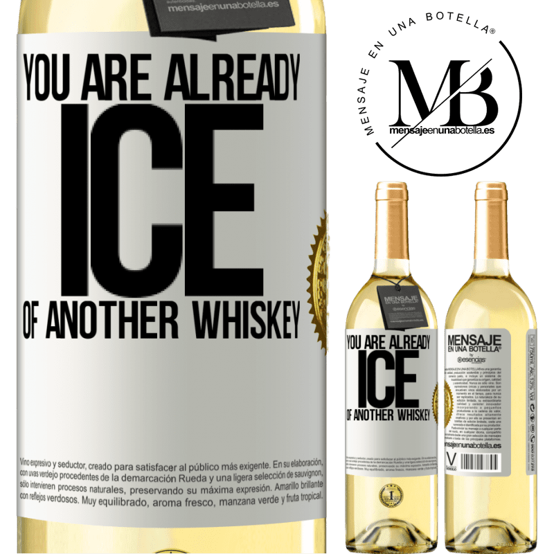 24,95 € Free Shipping | White Wine WHITE Edition You are already ice of another whiskey White Label. Customizable label Young wine Harvest 2020 Verdejo