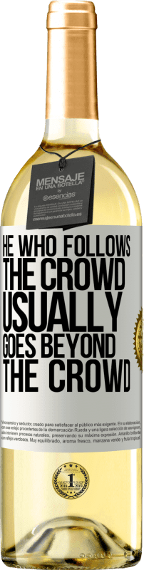 24,95 € Free Shipping   White Wine WHITE Edition He who follows the crowd, usually goes beyond the crowd White Label. Customizable label Young wine Harvest 2020 Verdejo