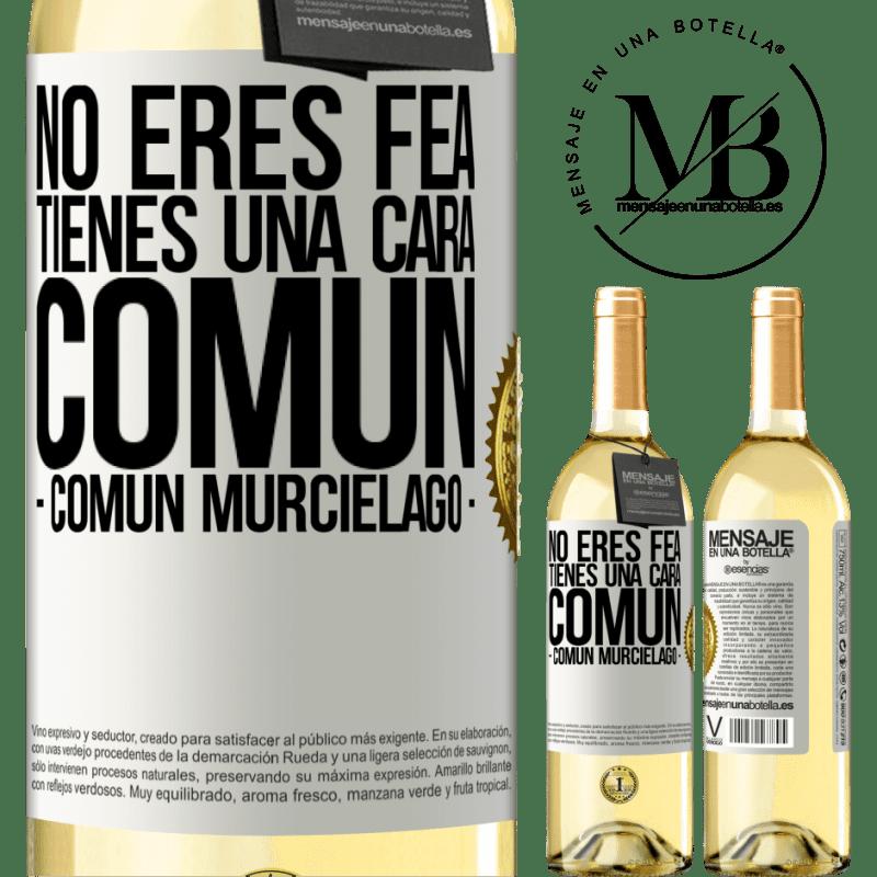 24,95 € Free Shipping   White Wine WHITE Edition No eres fea, tienes una cara común (común murciélago) White Label. Customizable label Young wine Harvest 2020 Verdejo