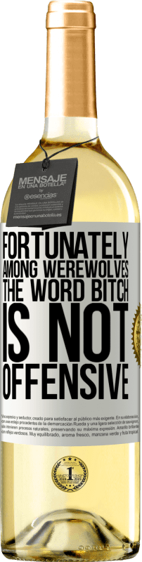 24,95 € Free Shipping | White Wine WHITE Edition Fortunately among werewolves, the word bitch is not offensive White Label. Customizable label Young wine Harvest 2020 Verdejo