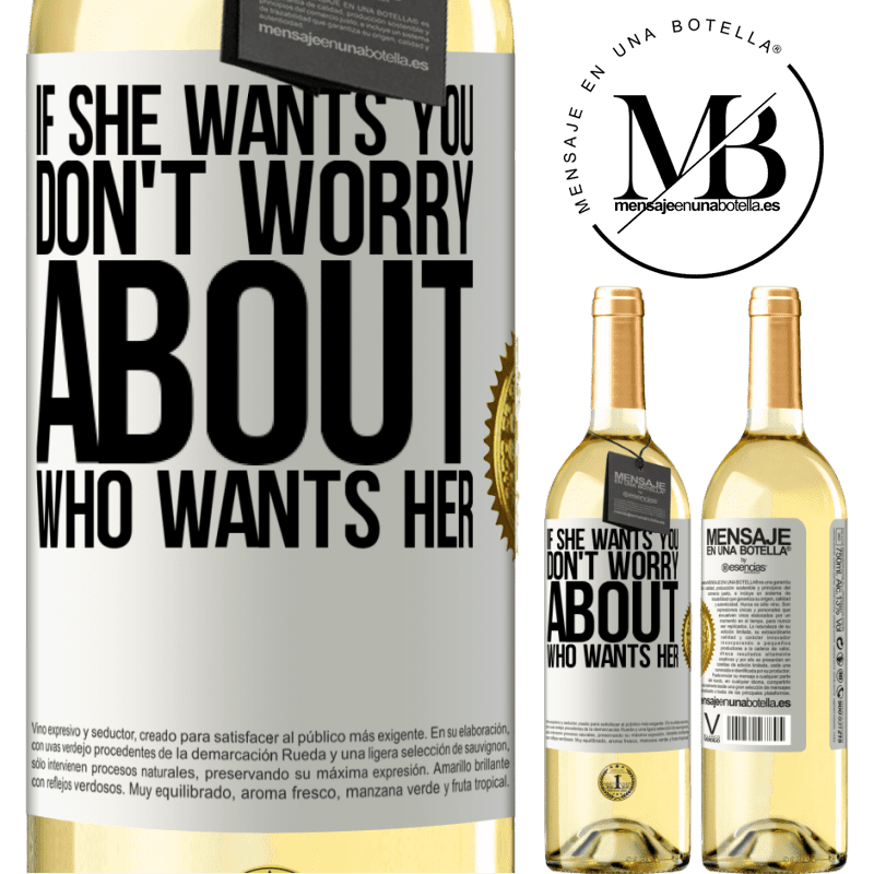 24,95 € Free Shipping   White Wine WHITE Edition If she wants you, don't worry about who wants her White Label. Customizable label Young wine Harvest 2020 Verdejo