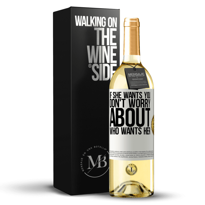 24,95 € Free Shipping | White Wine WHITE Edition If she wants you, don't worry about who wants her White Label. Customizable label Young wine Harvest 2020 Verdejo