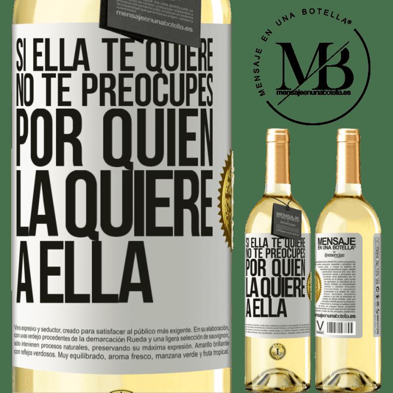 24,95 € Envoi gratuit   Vin blanc Édition WHITE Si elle vous aime, ne vous inquiétez pas de savoir qui l'aime Étiquette Blanche. Étiquette personnalisable Vin jeune Récolte 2020 Verdejo