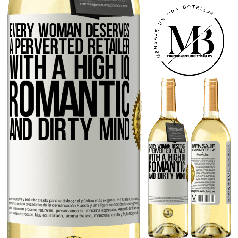 24,95 € Free Shipping | White Wine WHITE Edition Every woman deserves a perverted retailer with a high IQ, romantic and dirty mind White Label. Customizable label Young wine Harvest 2020 Verdejo