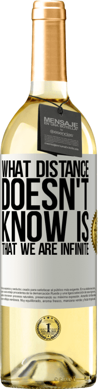 24,95 € Free Shipping | White Wine WHITE Edition What distance does not know is that we are infinite White Label. Customizable label Young wine Harvest 2020 Verdejo