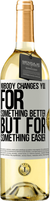 24,95 € Free Shipping   White Wine WHITE Edition Nobody changes you for something better, but for something easier White Label. Customizable label Young wine Harvest 2020 Verdejo
