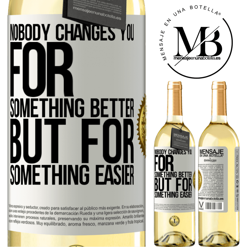 24,95 € Free Shipping | White Wine WHITE Edition Nobody changes you for something better, but for something easier White Label. Customizable label Young wine Harvest 2020 Verdejo