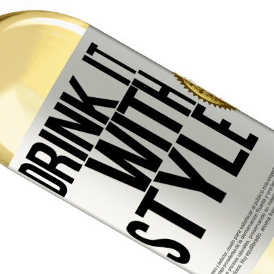 Unique & Personal Expressions. «Drink it with style» WHITE Edition