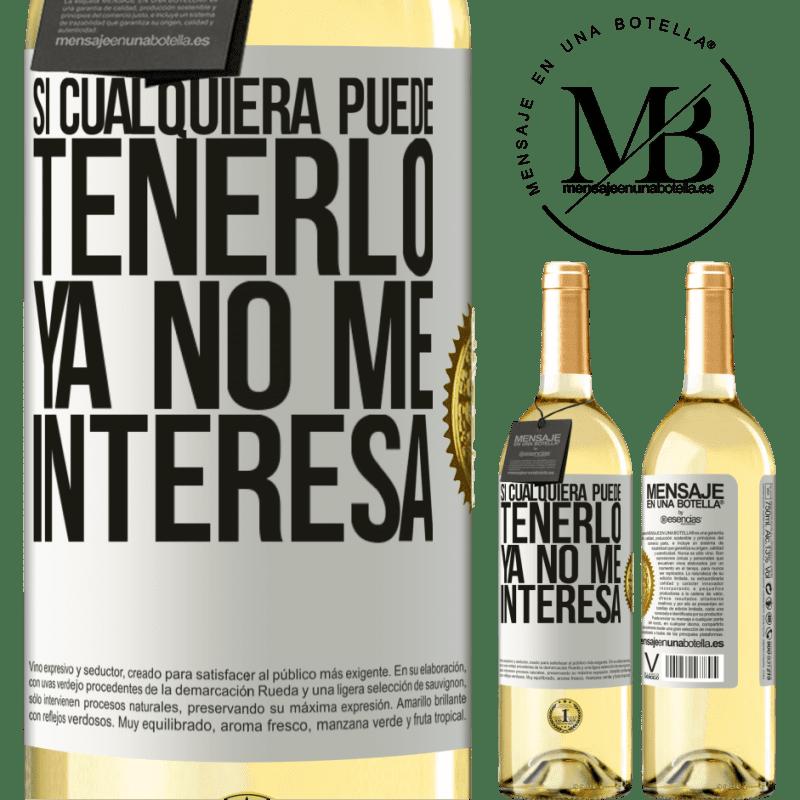 24,95 € Envío gratis   Vino Blanco Edición WHITE Si cualquiera puede tenerlo, ya no me interesa Etiqueta Blanca. Etiqueta personalizable Vino joven Cosecha 2020 Verdejo