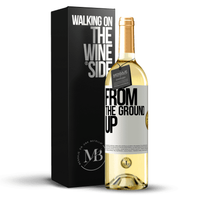 «From The Ground Up» WHITE Edition